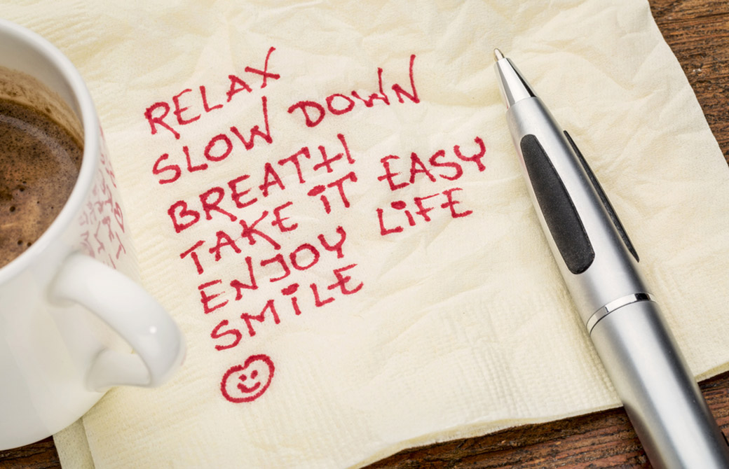 RELAX SLOW DOWN BREATH