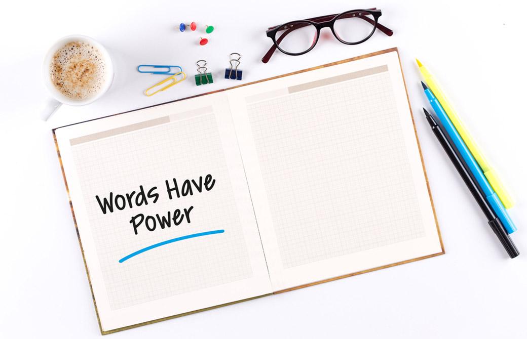 ノートにWords Have Power
